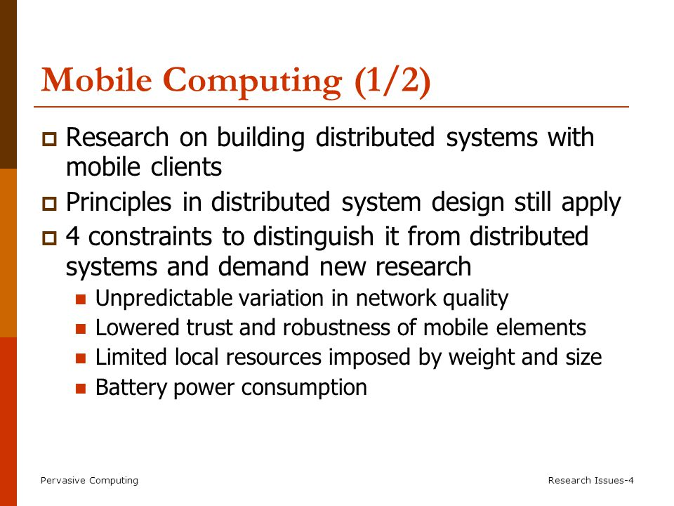 Mobile Computing (2/2) Research areas: