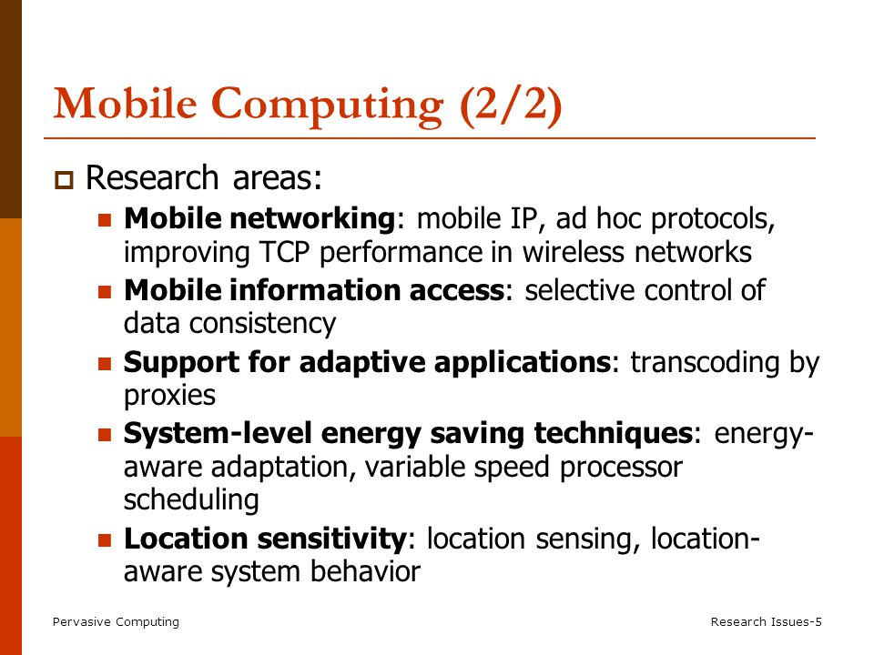 Pervasive Computing Pervasive computing environment: