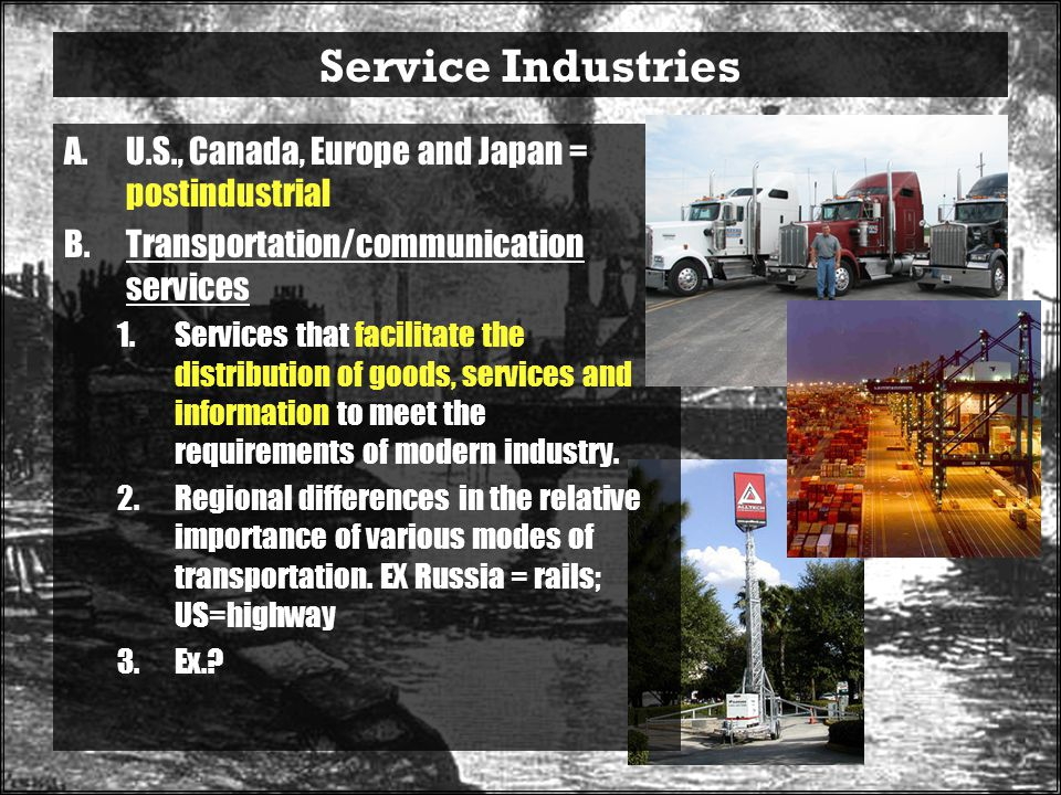 Service Industries U.S., Canada, Europe and Japan = postindustrial