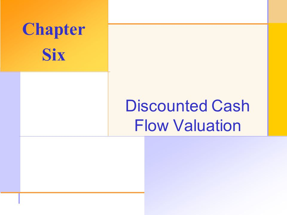 Chapter Outline Future and Present Values of Multiple Cash Flows. Valuing Level Cash Flows: Annuities and Perpetuities.