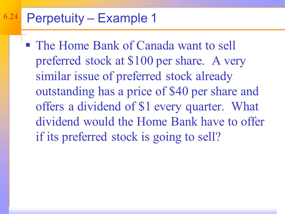 Perpetuity – Example 1 continued