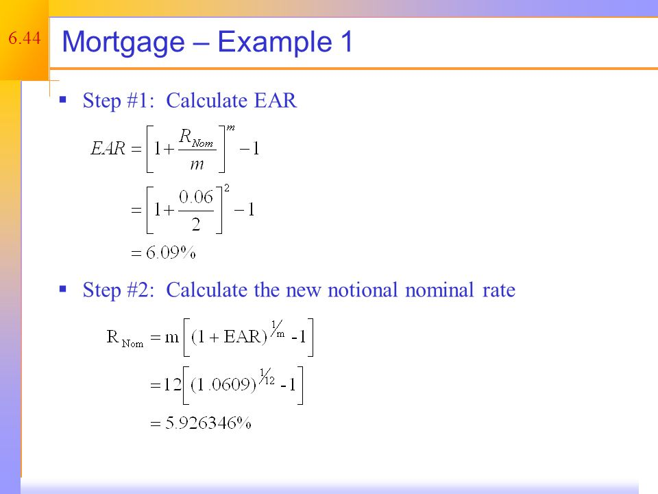 Mortgage – Example 1 Step #3: Calculate the monthly interest rate by dividing the answer from Step #2 by the number of payments per year.