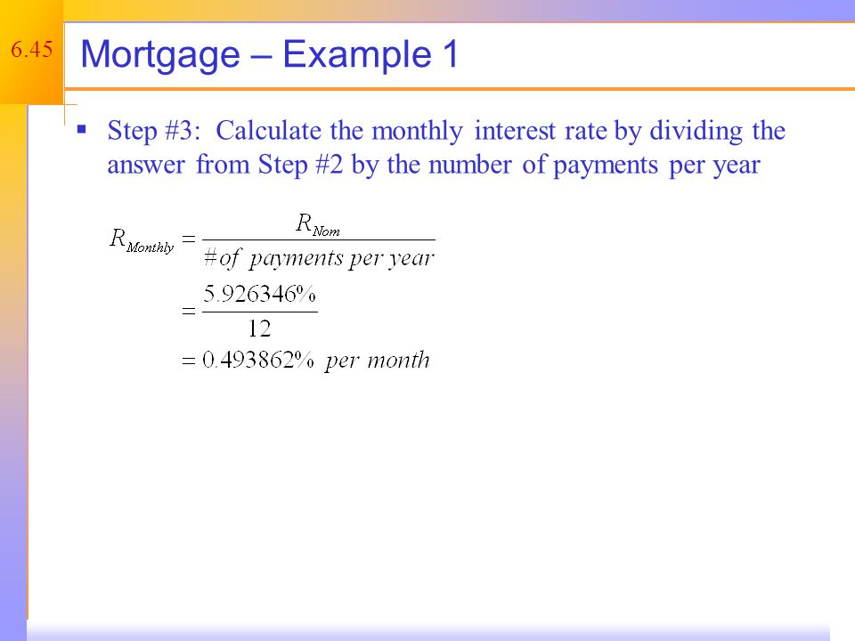 Mortgage – Example 1 Complete the problem by solving for the monthly payment, using the annuity formula.