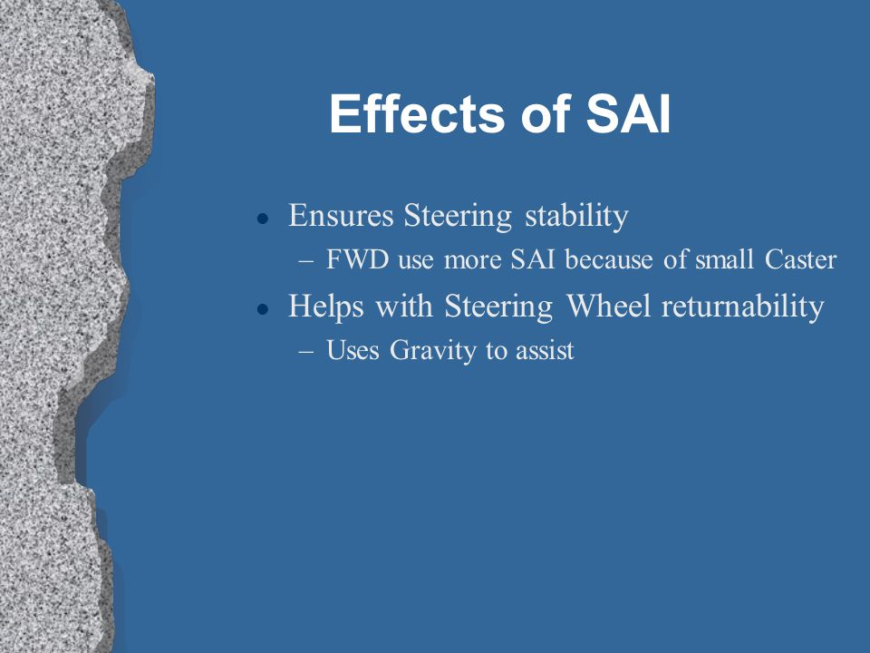 Effects of SAI Ensures Steering stability