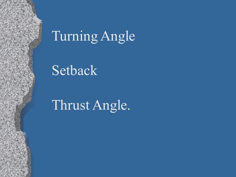 Turning Angle Setback Thrust Angle.