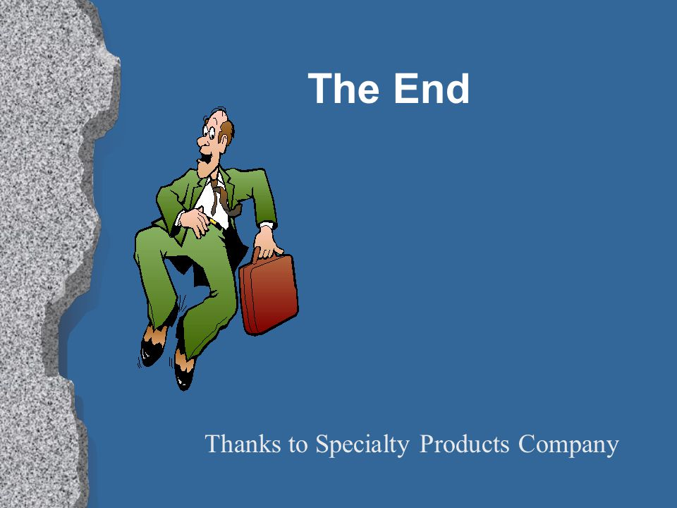 The End Thanks to Specialty Products Company