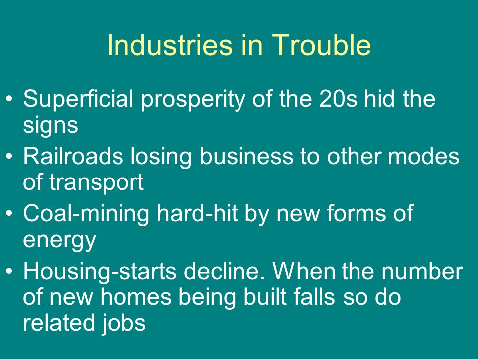 Industries in Trouble Superficial prosperity of the 20s hid the signs
