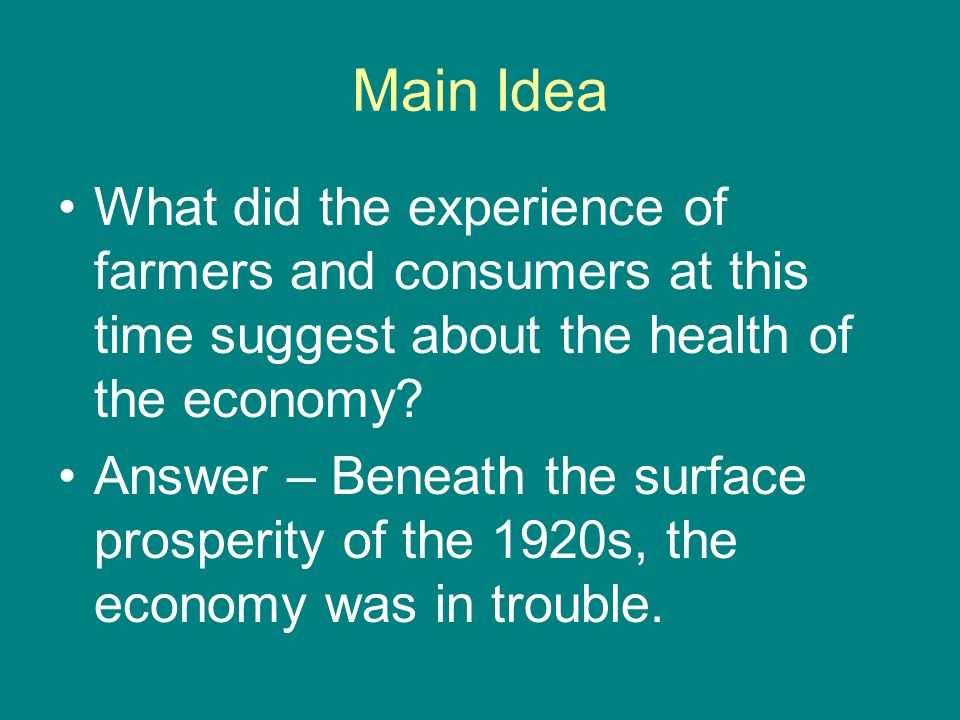 Main Idea What did the experience of farmers and consumers at this time suggest about the health of the economy