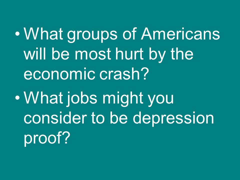 What groups of Americans will be most hurt by the economic crash