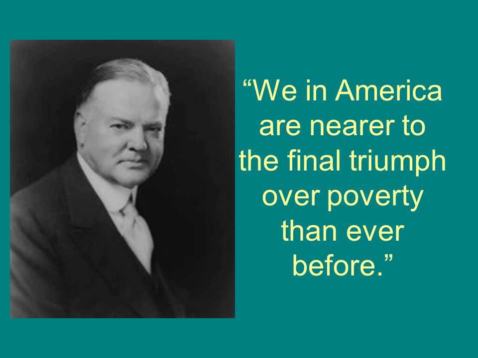 We in America are nearer to the final triumph over poverty than ever before.