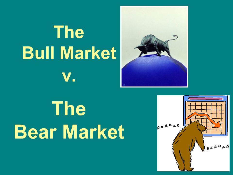 The Bull Market v. The Bear Market