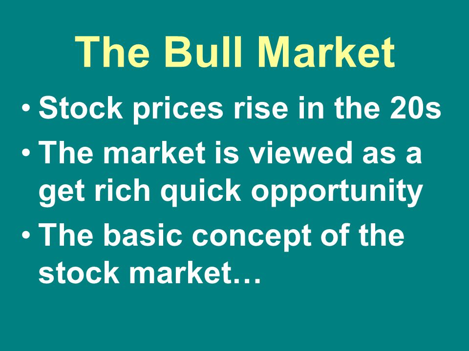 The Bull Market Stock prices rise in the 20s