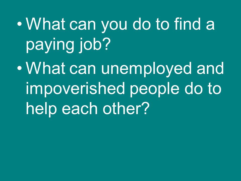 What can you do to find a paying job