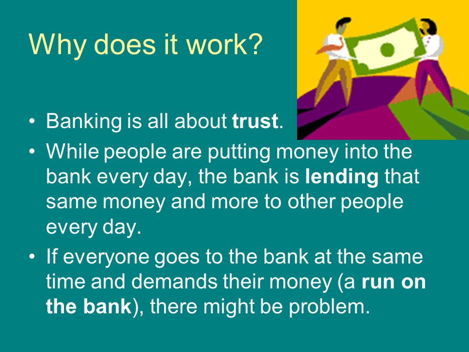 Why does it work Banking is all about trust.