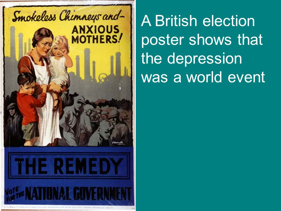 A British election poster shows that the depression was a world event