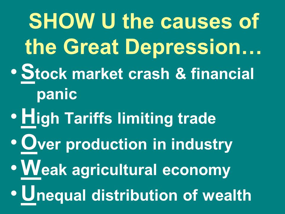 SHOW U the causes of the Great Depression…