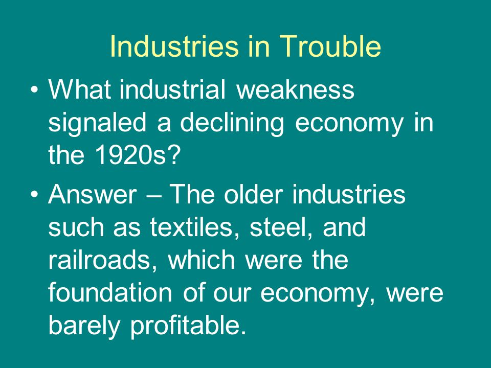 Industries in Trouble What industrial weakness signaled a declining economy in the 1920s
