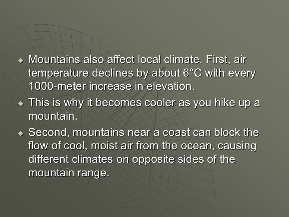 Mountains also affect local climate