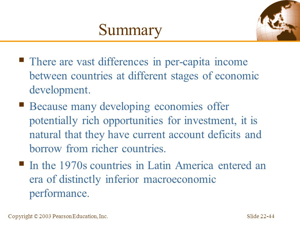 Summary There are vast differences in per-capita income between countries at different stages of economic development.