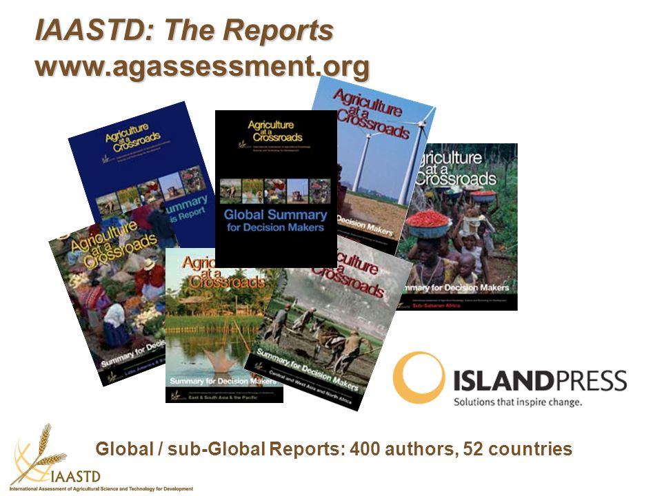 IAASTD: The Reports www.agassessment.org