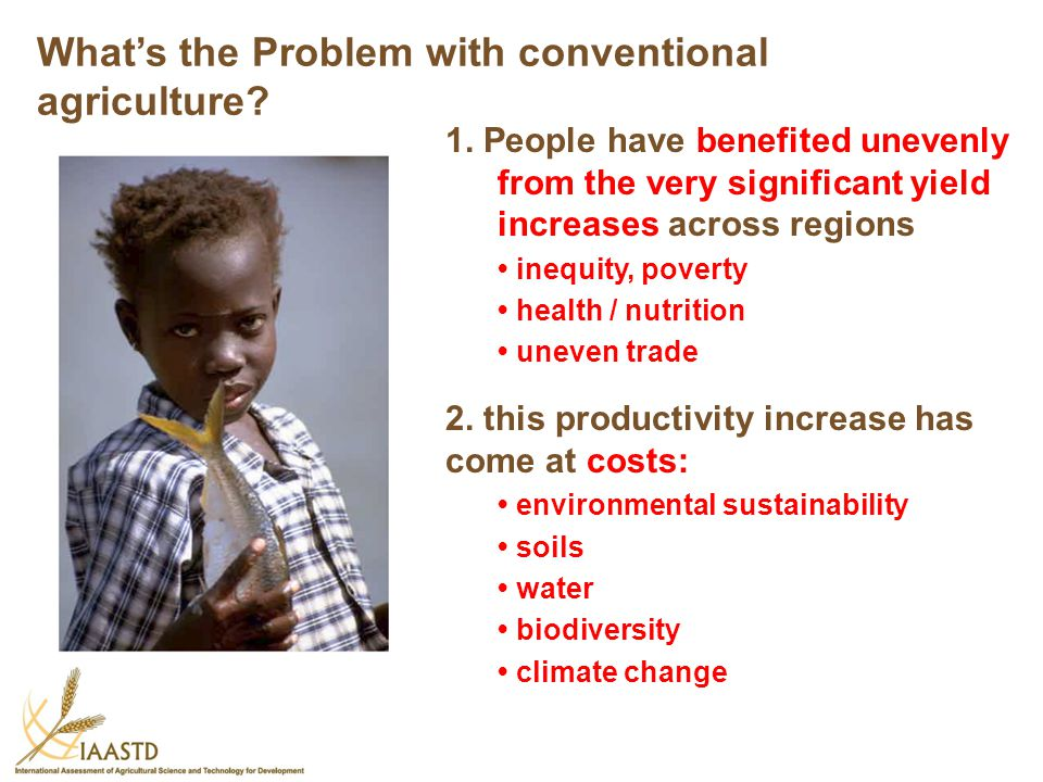 What's the Problem with conventional agriculture
