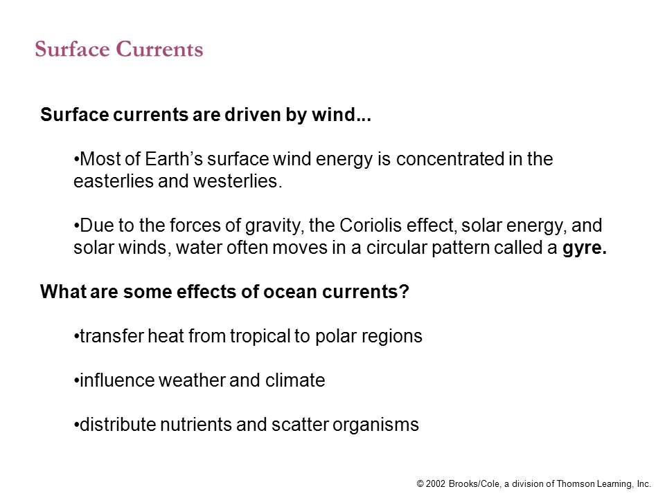 Surface Currents Surface currents are driven by wind...