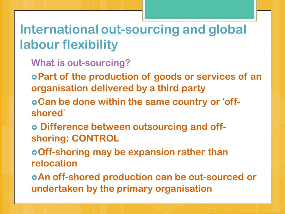 International out-sourcing and global labour flexibility