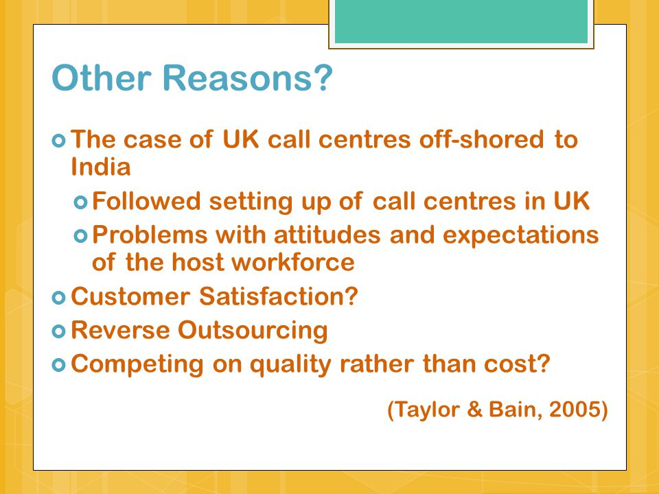 Other Reasons The case of UK call centres off-shored to India