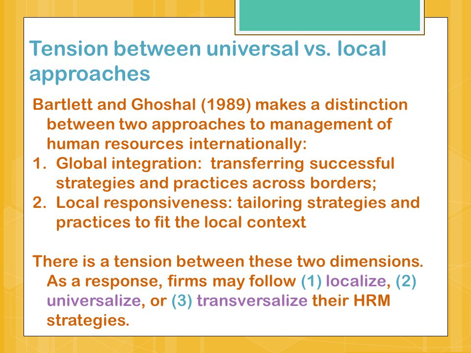 Tension between universal vs. local approaches