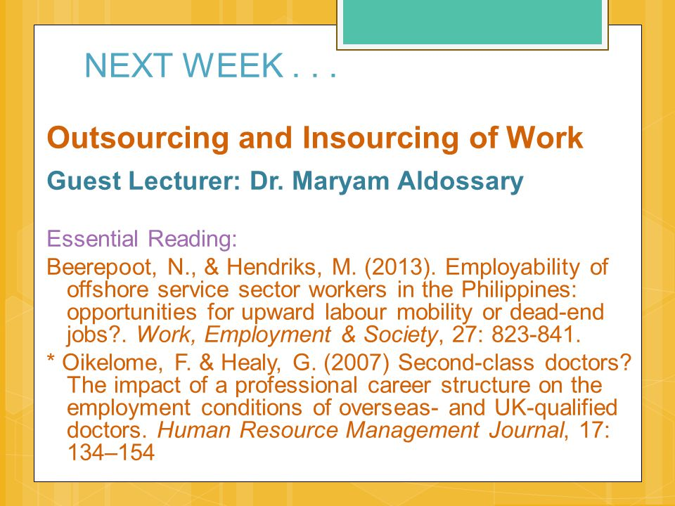 NEXT WEEK . . . Outsourcing and Insourcing of Work