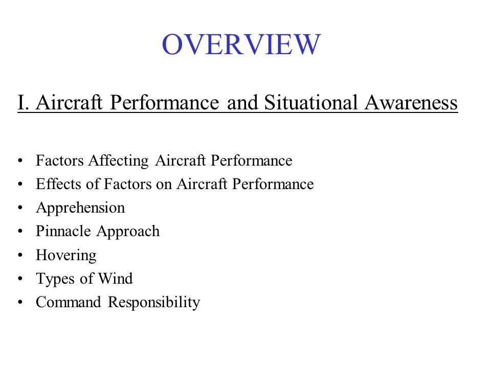 OVERVIEW I. Aircraft Performance and Situational Awareness