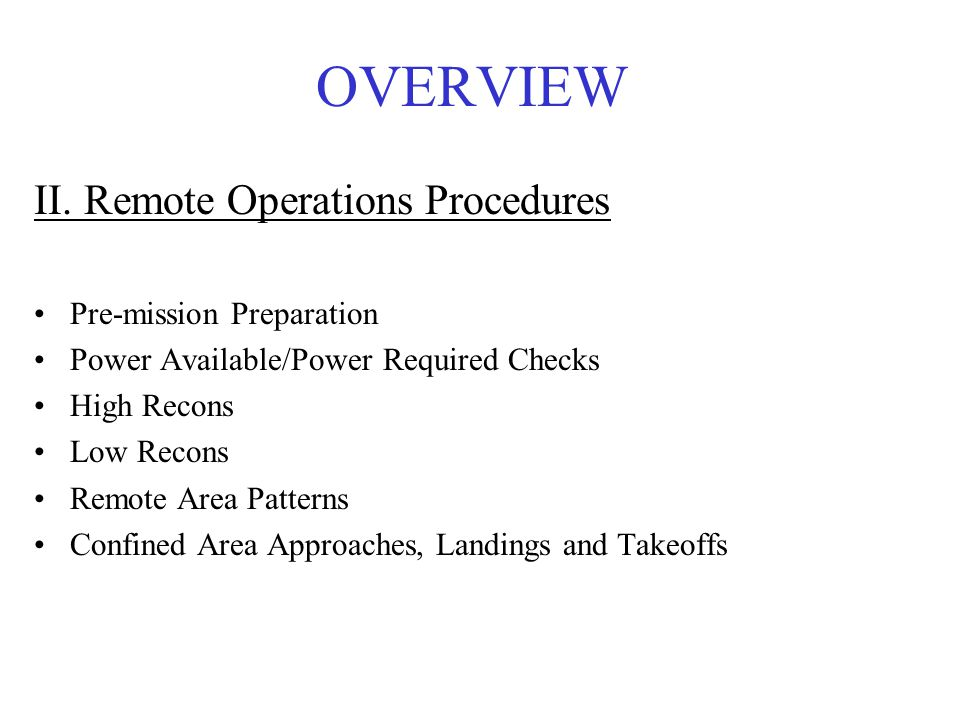 OVERVIEW II. Remote Operations Procedures Pre-mission Preparation