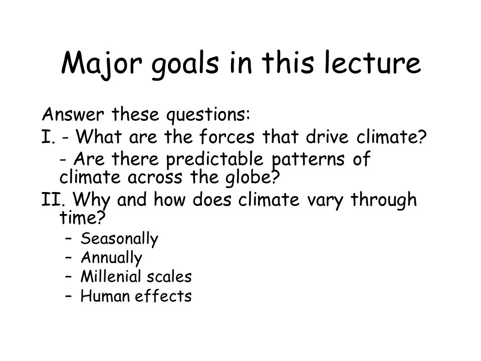 Major goals in this lecture