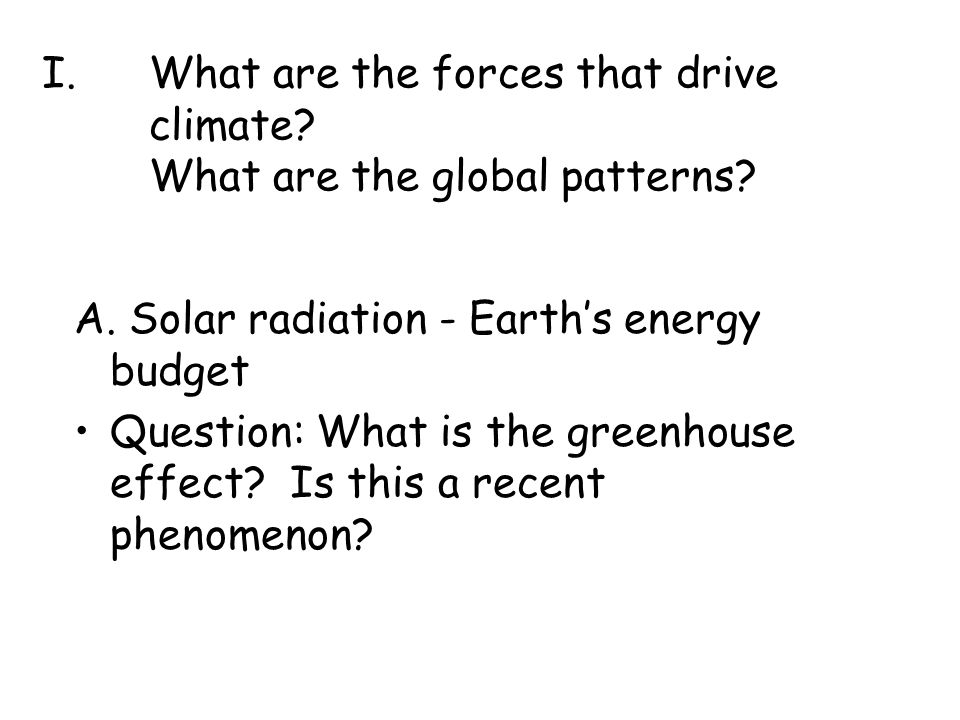 What are the forces that drive climate What are the global patterns