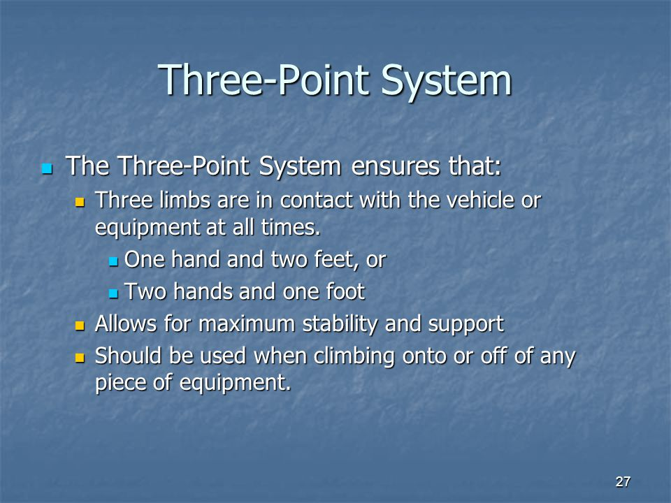 Three-Point System The Three-Point System ensures that: