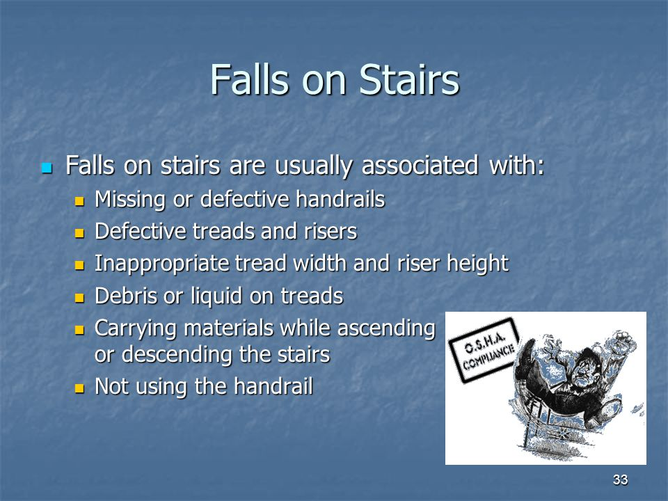 Falls on Stairs Falls on stairs are usually associated with: