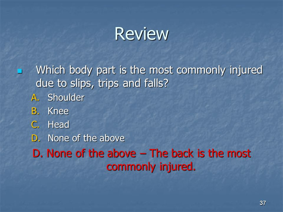 D. None of the above – The back is the most commonly injured.