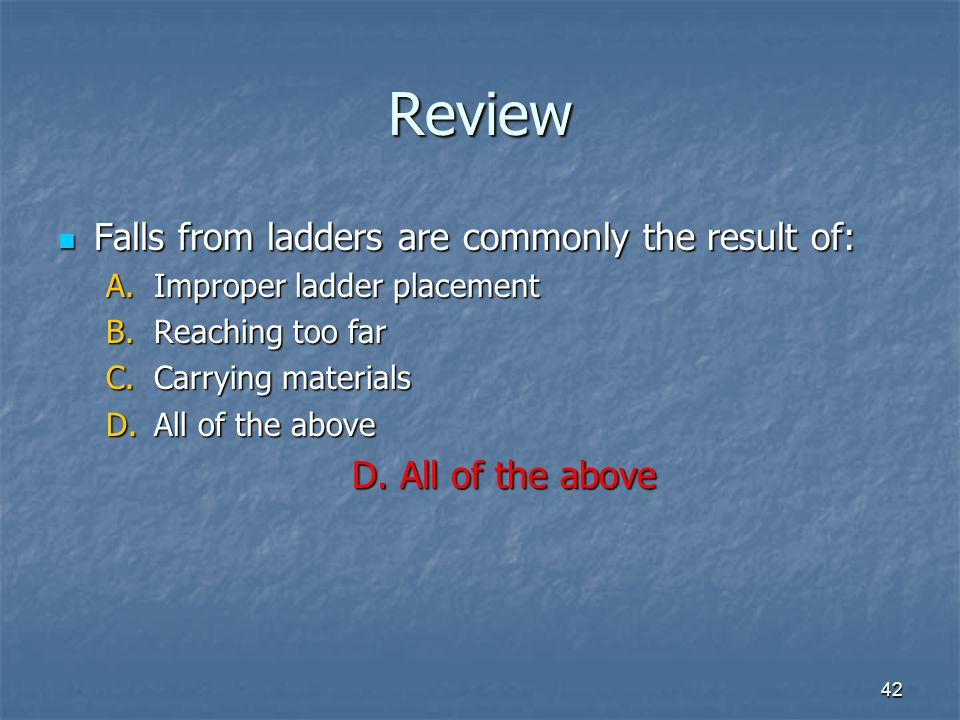 Review Falls from ladders are commonly the result of: