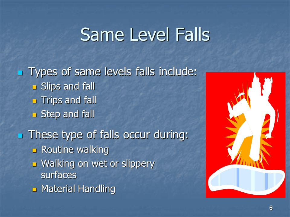 Same Level Falls Types of same levels falls include: