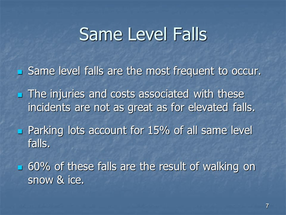 Same Level Falls Same level falls are the most frequent to occur.