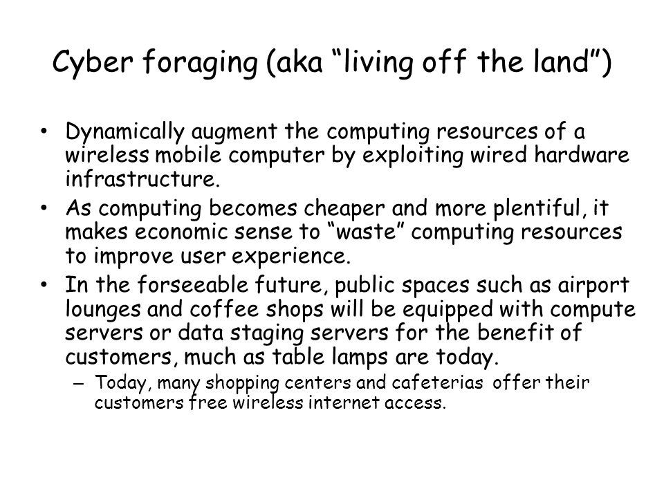 Cyber foraging (aka living off the land )