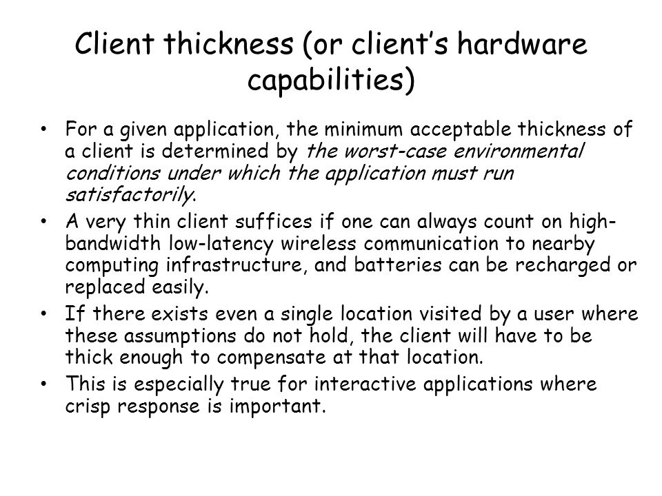 Client thickness (or client's hardware capabilities)