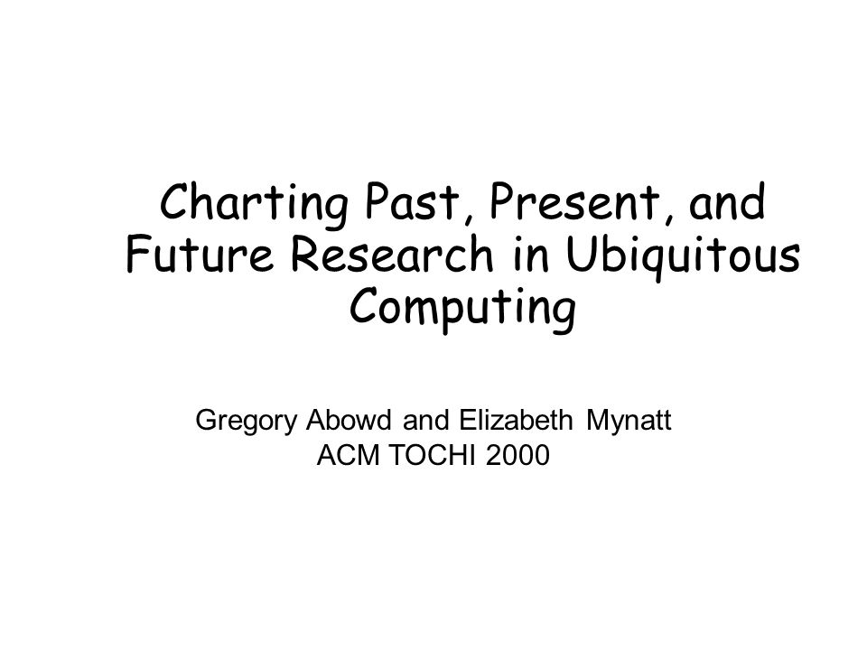 Charting Past, Present, and Future Research in Ubiquitous Computing