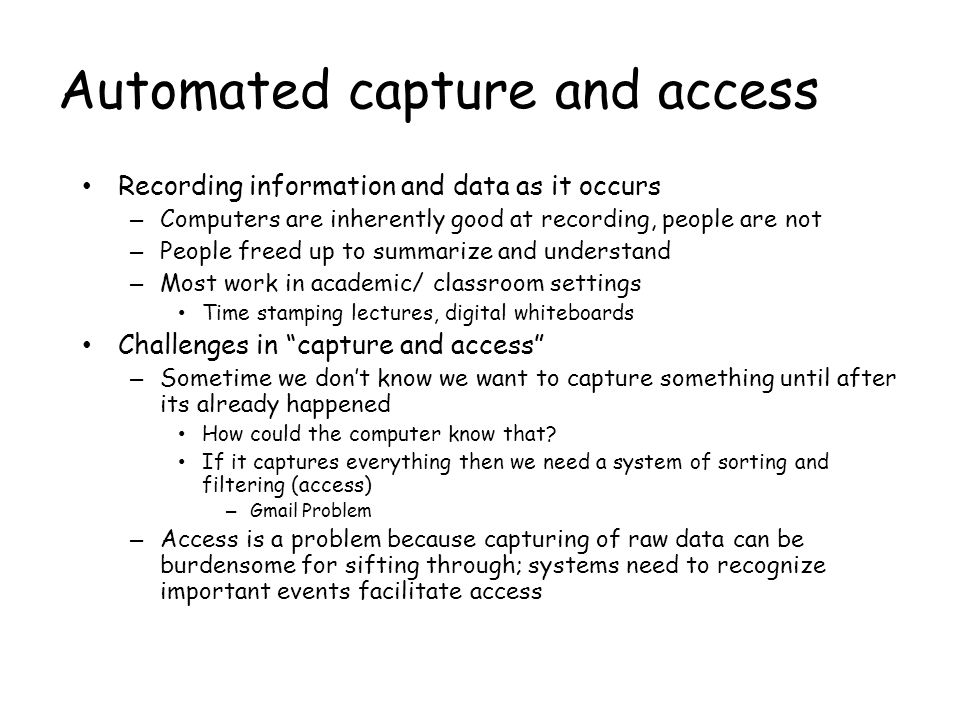 Automated capture and access