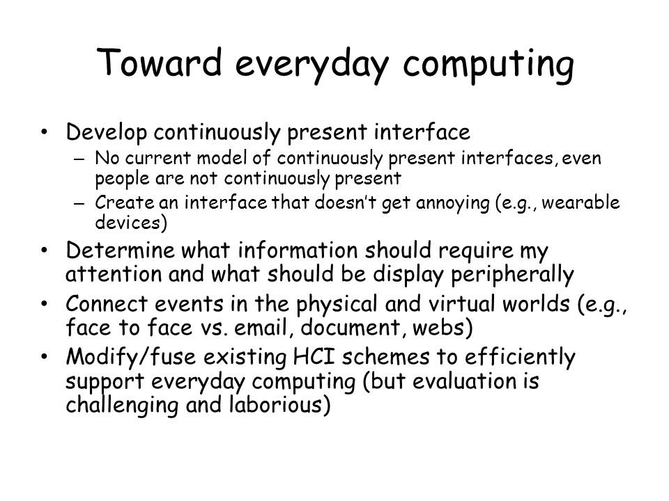 Toward everyday computing