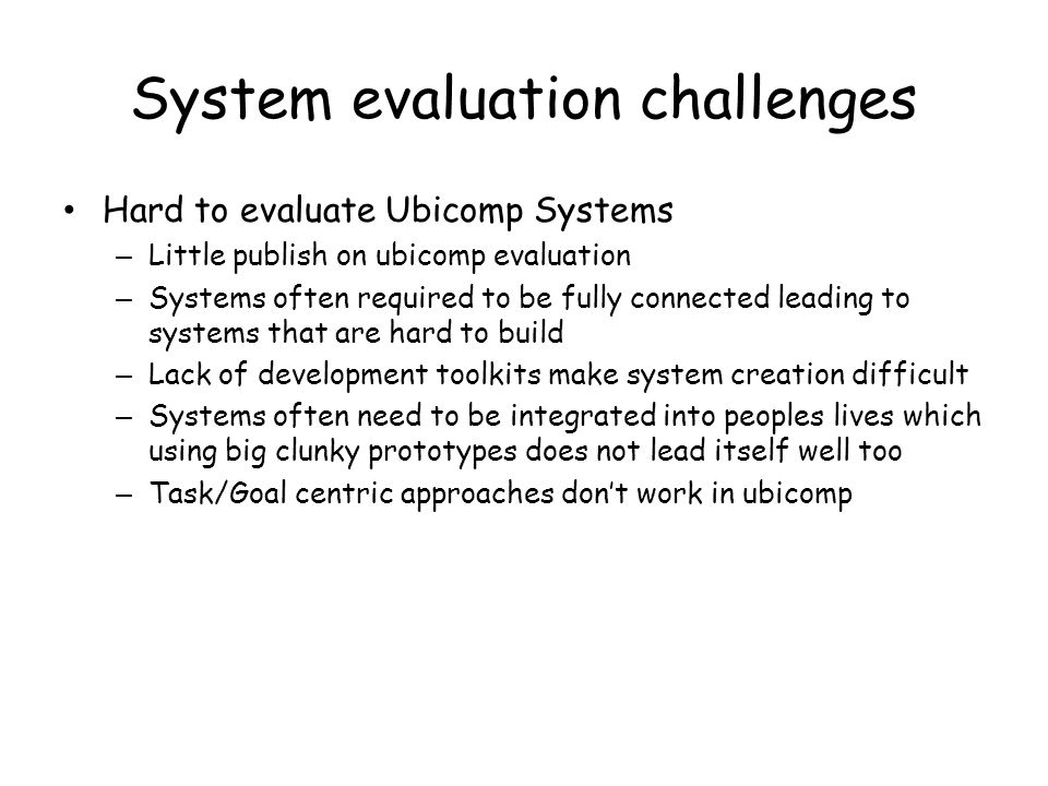 System evaluation challenges