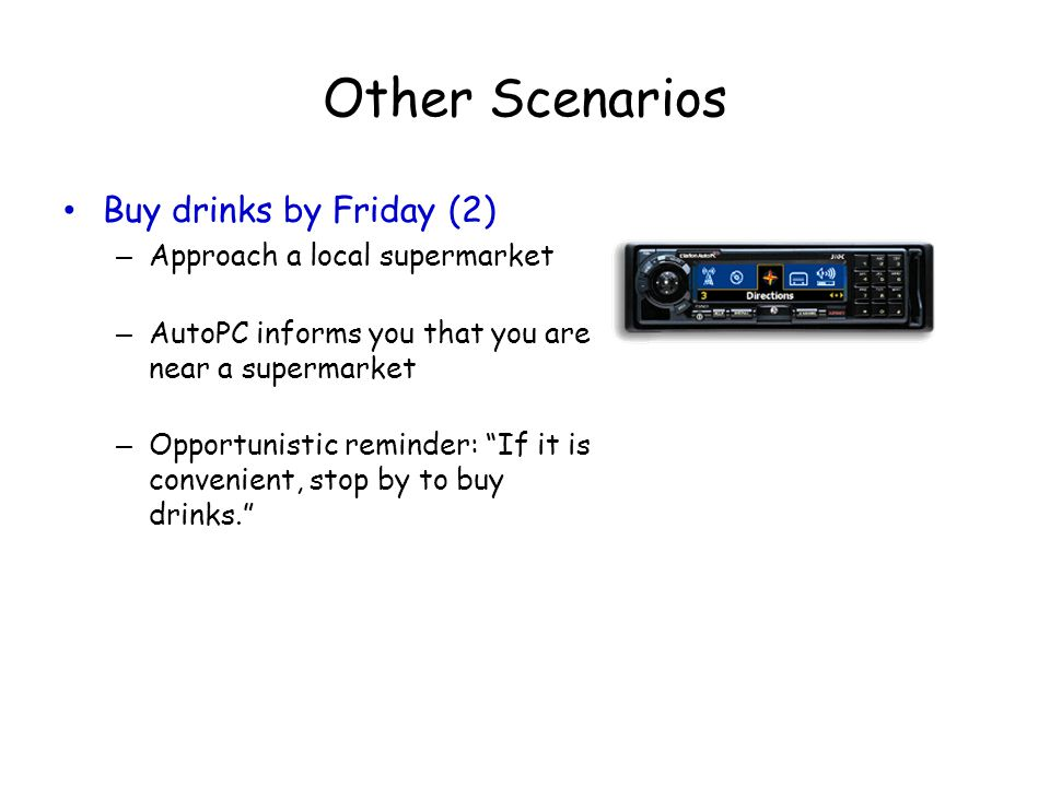 Other Scenarios Buy drinks by Friday (2) Approach a local supermarket