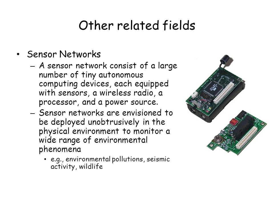 Other related fields Sensor Networks