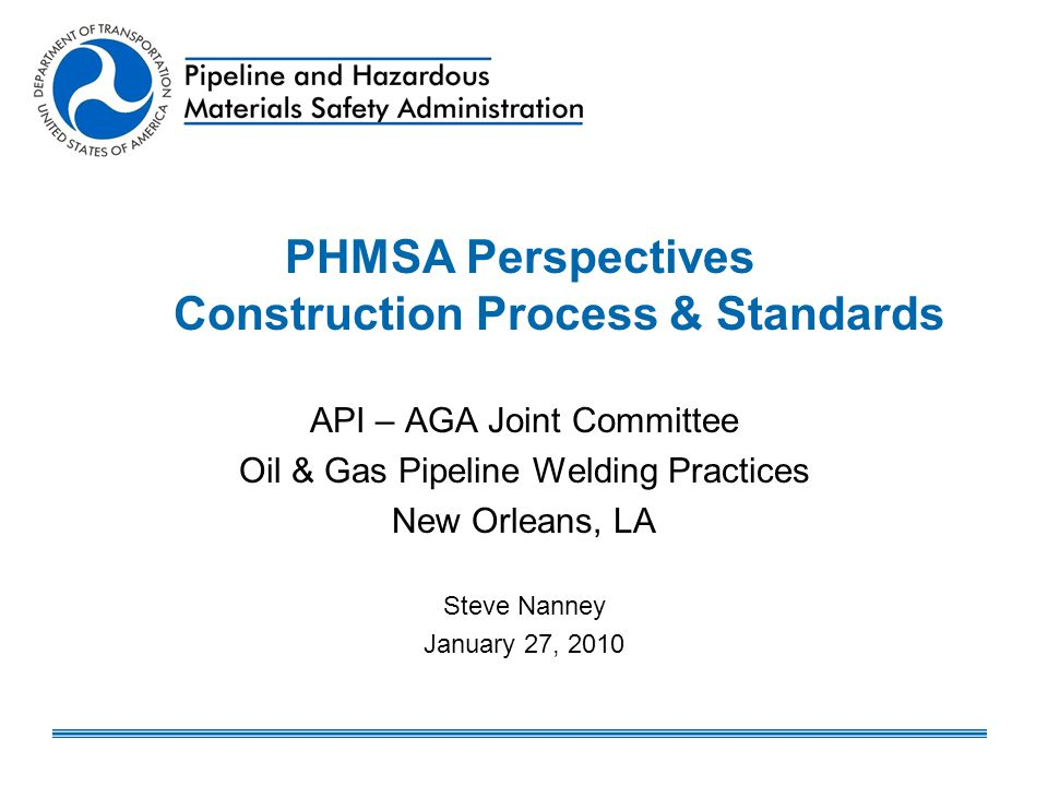 PHMSA Perspectives Construction Process & Standards