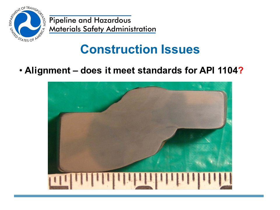 Construction Issues Alignment – does it meet standards for API 1104